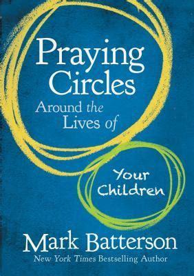 praying circles   lives   children  mark
