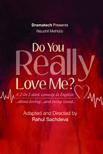 Do You Really Love Me,Play-Theater-Drama In New Delhi ...