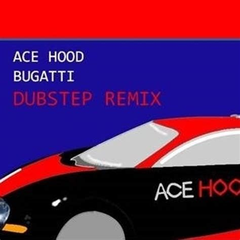 Wiz khalifa, t.i., meek mill, french montana, 2 chainz, future, dj khaled & birdman) (remix) 05:26. Ace Hood - Bugatti ft Future, Rick Ross (Dubstep Remix) by HazeyPhazes   Hazey Phazes   Free ...