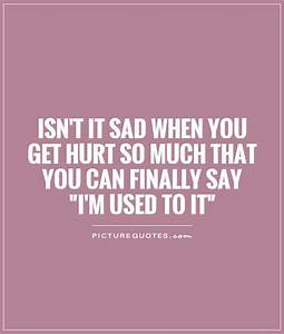 Being Hurt Quotes | Being Hurt Sayings | Being Hurt ...