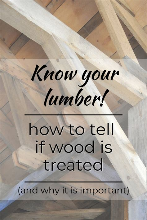 How To Tell If Wood Is Treated Know Your Lumber