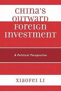 China´s Outward Foreign Investment: A Political ...