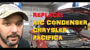 A  C Condenser Remove  U0026 Replace   Chrysler Pacifica