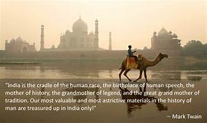 """India is the... India Visit Quotes"