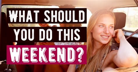 What Should You Do This Weekend? Question 1  How Many
