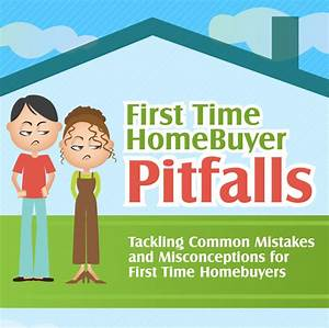 12 Common First Time Homebuyer Mistakes, Misconceptions