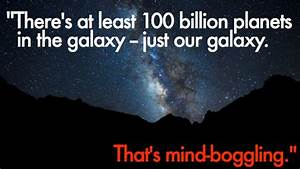 The number of planets in our galaxy alone is downright ...