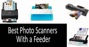 10 Best Photo Scanners With A Feeder On The Market In 2020