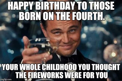 Fourth Of July Memes - birthday cheers for the 4th imgflip