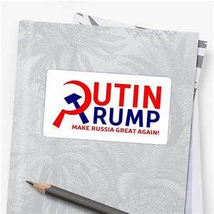 """Putin Trump Make Russia Great Again"" Stickers by ..."