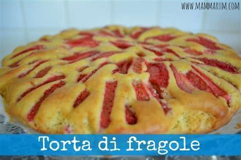 Tappeto Di Fragole by Mammarum Torta Di Fragole Light Senza Burro