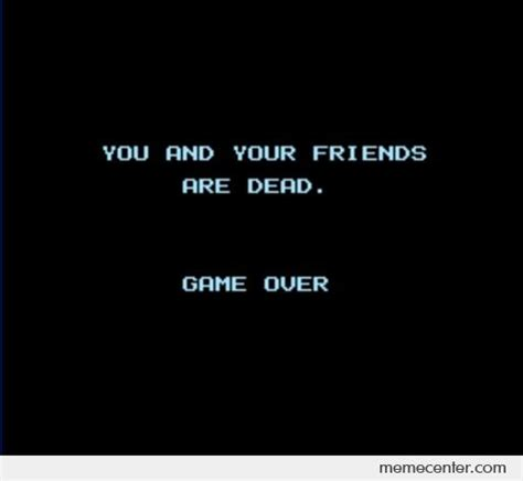 Game Over Meme - game over by ben meme center