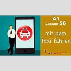 A1  Lesson 56  Mit Dem Taxi Fahren  Taxi  Hiring A Cab  Learn German Youtube