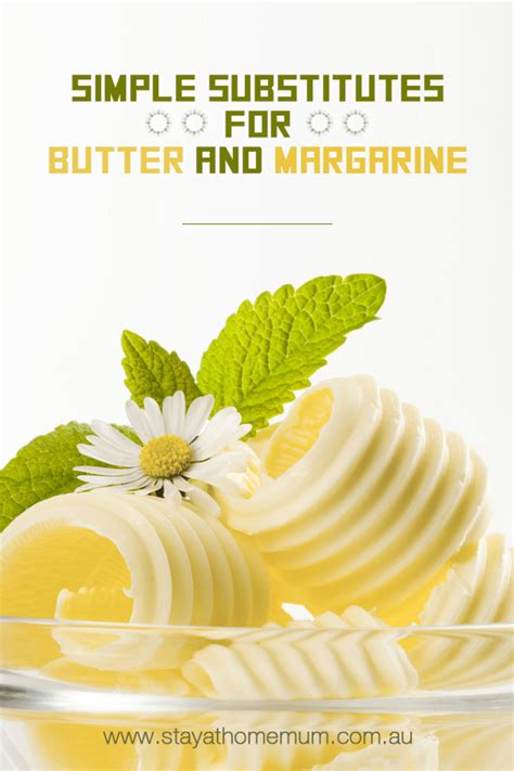 margarine substitute simple substitutes for butter and margarine stay at home mum