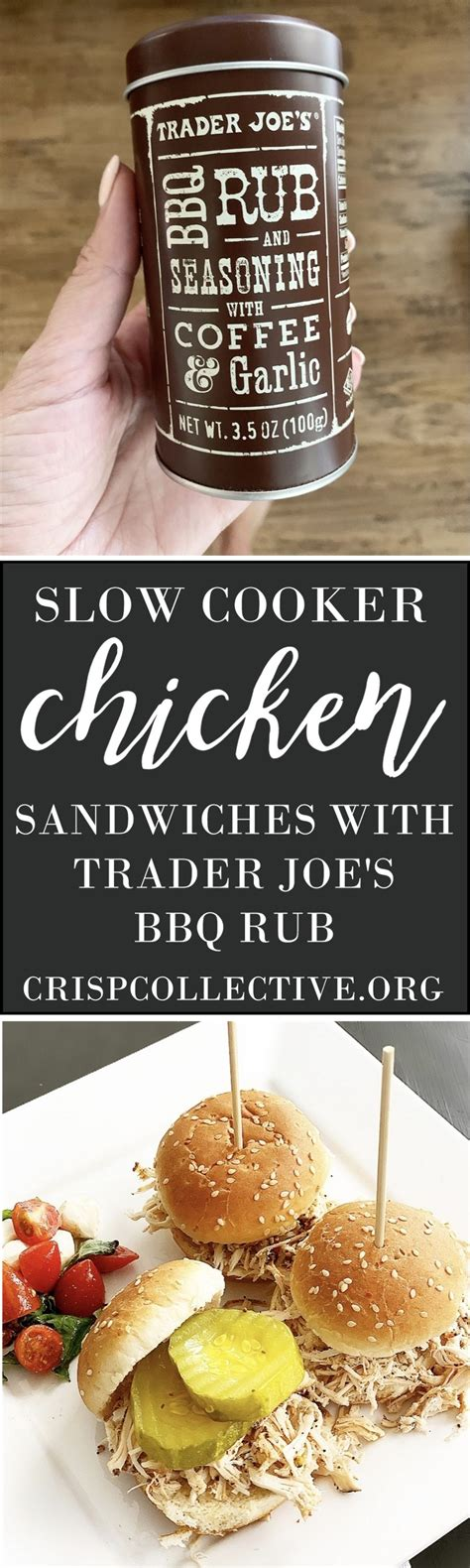 Coat meat in oil mixture then rub coffee mixture onto meat, covering all sides. Slow Cooker Chicken Sandwiches using Trader Joe's BBQ Rub - Crisp Collective | Slow cooker ...