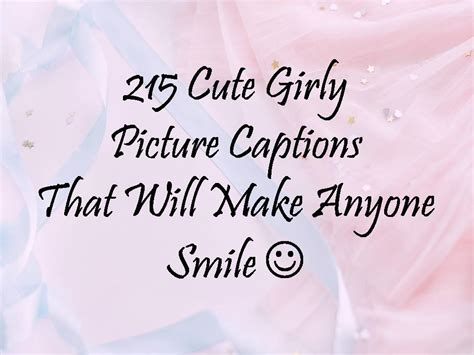 cute girly picture captions     smile