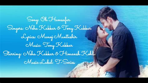 Oh Humsafar Full Song With Lyrics Neha Kakkar & Tony Kakkar