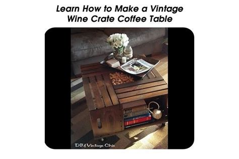 learn     vintage wine crate coffee table