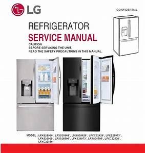 Lg Lfxs26566s Lfxs26566m Refrigerator Service Manual And