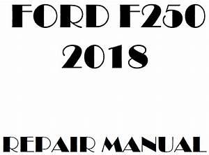 2018 Ford F250 F350 F450 F550 Repair Manual