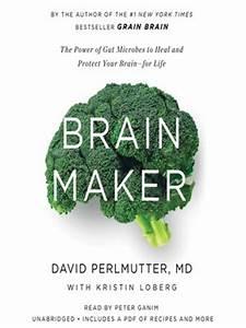 Brain Maker by David Perlmutter, MD · OverDrive: eBooks ...