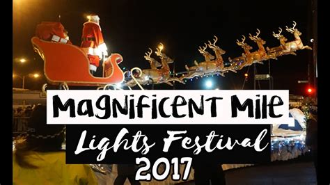 magnificent lights parade 2017 magnificent mile lights festival 2017 chicago youtube