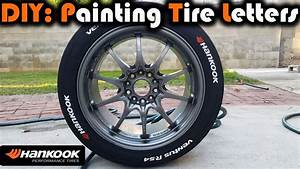 diy how to paint tire lettering youtube With how to paint the letters on your tires white