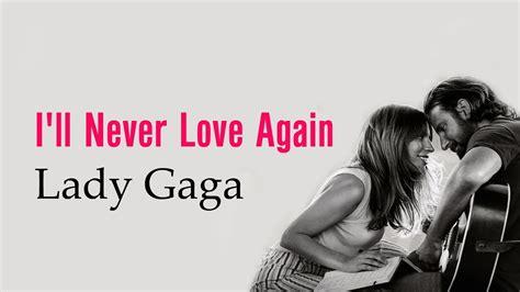 I'll Never Love Again (lyrics) Album A Star Is