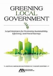 Greening Local Government: Legal Strategies for Promoting ...