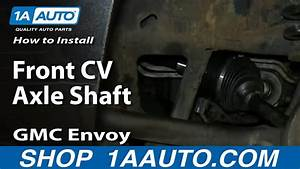 How To Install Replace Front Cv Axle Shaft 2002