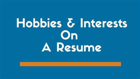 the right way to list hobbies and interests on a resume