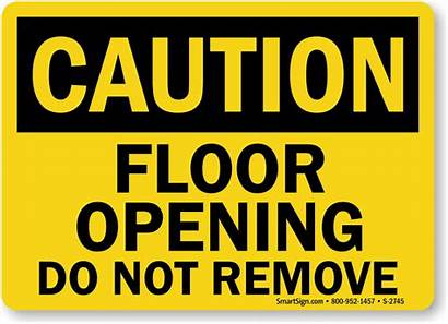 Remove Sign Floor Opening Caution Signs Safety