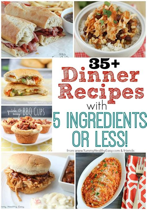 35 dinner recipes with 5 ingredients or less yummy healthy easy