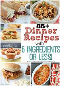 35+ Dinner Recipes with 5 Ingredients or Less! Yummy