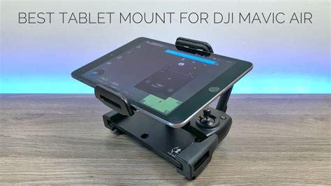 tablet mount  dji mavic air air photography