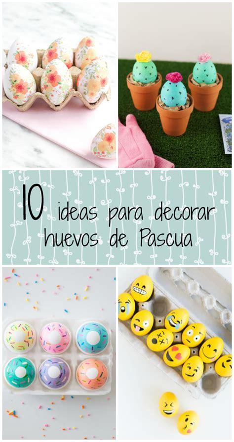 10 Ideas Para Decorar Huevos Para Pascua  Guía De