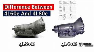 What U2019s The Difference Between 4l60e And 4l80e