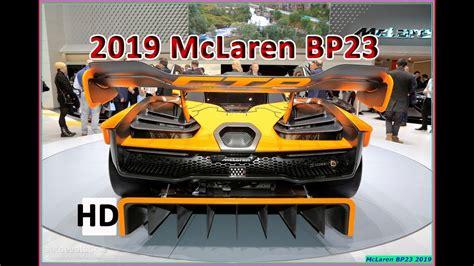 New Mclaren Bp23 2019 Review