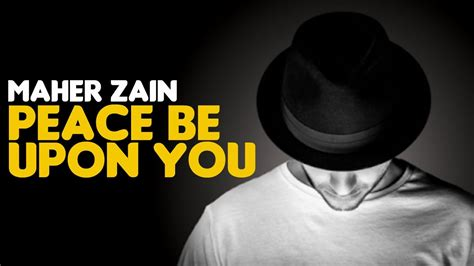 Maher Zain Song Peace Be Upon You
