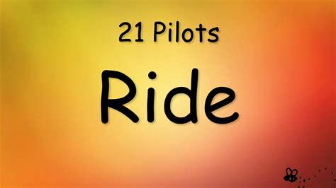 twenty  pilots ride lyrics youtube
