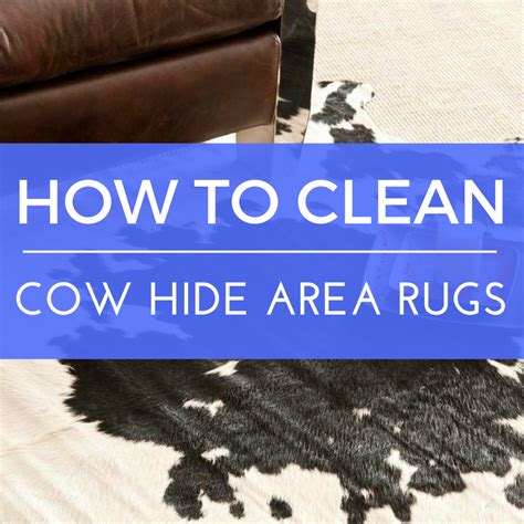 How To Clean A Cowhide Rug by How To Clean Cowhide Rugs Home Decor