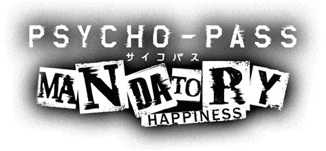PSYCHO-PASS: Mandatory Happiness - Official Site