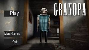 GRANDPA (Mobile Horror Game) - YouTube