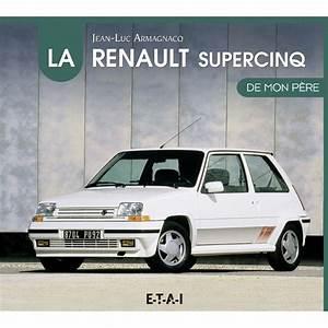 Renault Super 5 Five : renault super 5 de mon p re editions etai dept livres ~ Medecine-chirurgie-esthetiques.com Avis de Voitures