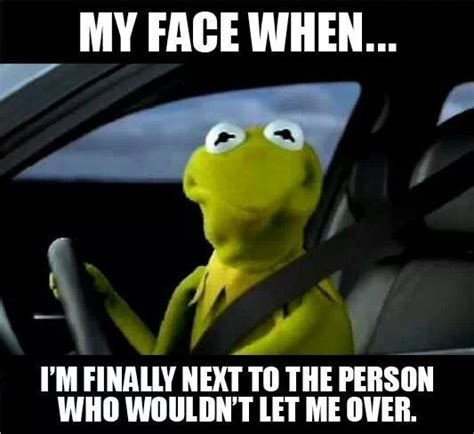 Kermit Meme My Face When - kermit the frog driving funny quotes pics and videos pinterest frogs the o jays and lol