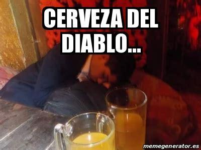 Memes Del Diablo - meme personalizado cerveza del diablo 18015848