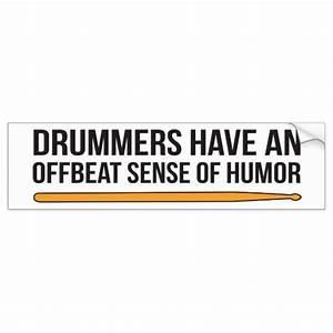 Drummers, Have, An, Offbeat, Sense, Of, Humor, Bumper, Sticker