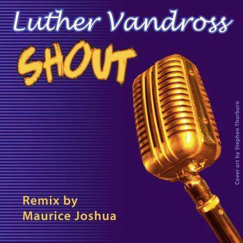 testo shout luther vandross i testi delle canzoni gli album e le