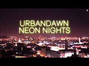 Urbandawn Neon Nights ficial Video
