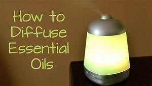 How To Diffuse Essential Oils
